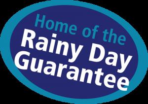 Home of the Rainy Day Guarantee